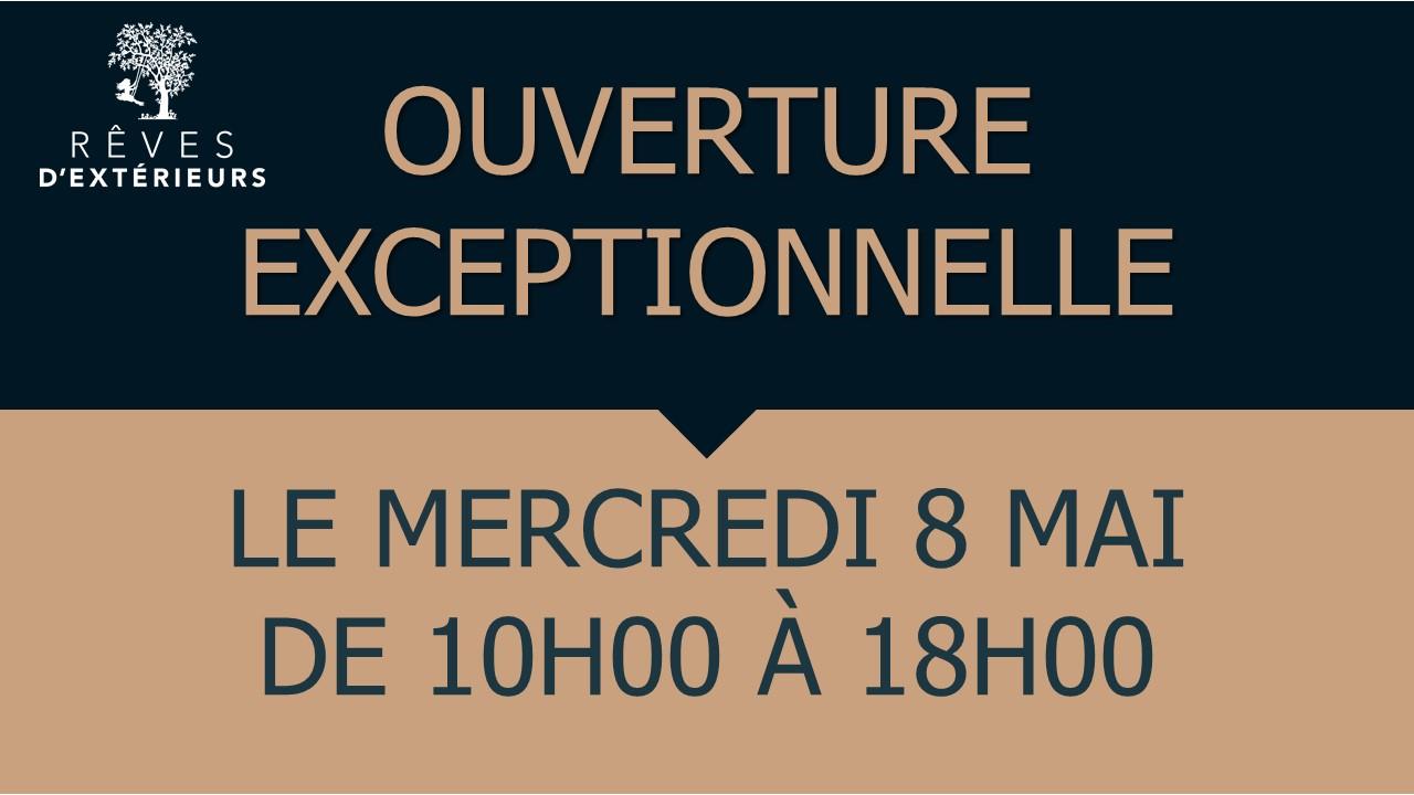 OUVERTURE EXCEPTIONNELLE - MERCREDI 8 MAI